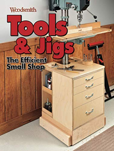 Tools & Jigs: The Efficient Small Shop