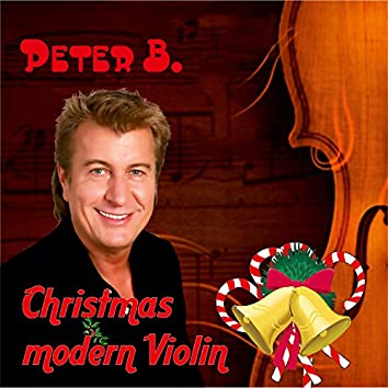 Christmas Modern Violin: Auswahl schönster Weihnachtslieder, Instrumental Violine