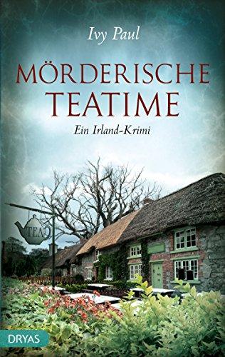 Mörderische Teatime: Ein Irland-Krimi (Britcrime)