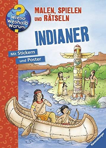 Indianer (Wieso? Weshalb? Warum? Malen, spielen und rätseln)