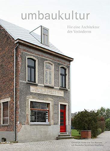 Umbaukultur: Für eine Architektur des Veränderns