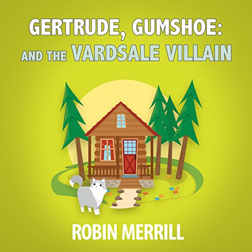 Gertrude, Gumshoe and the VardSale Villain audiobook cover art