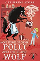 More Stories of Clever Polly and the Stupid Wolf (A Puffin Book)