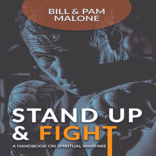Stand Up and Fight!     A Handbook on Spiritual Warfare              By:                                                                                                                                 Bill Malone,                                                                                        Pam Malone                               Narrated by:                                                                                                                                 James Killavey                      Length: 2 hrs and 14 mins     16 ratings     Overall 5.0