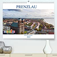 Prenzlau - Perle der Uckermark (Premium, hochwertiger DIN A2 Wandkalender 2022, Kunstdruck in Hochglanz): Stadt Prenzlau (Monatskalender, 14 Seiten )