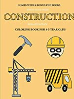 Coloring Book for 4-5 Year Olds (Construction)