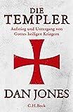 Die Templer: Aufstieg und Untergang von Gottes heiligen Kriegern - Dan Jones