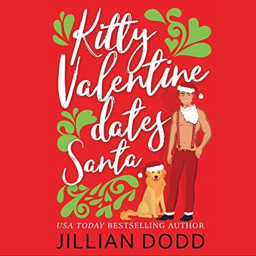 Kitty Valentine Dates Santa Audiobook By Jillian Dodd cover art