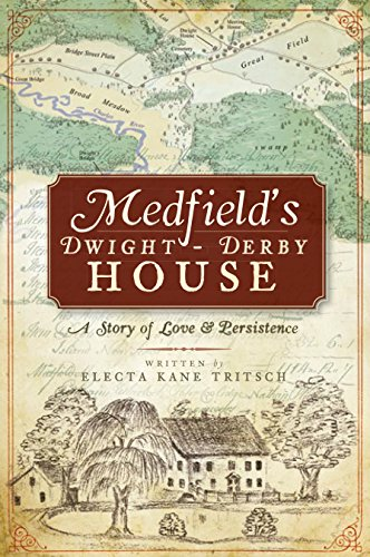 Medfield's Dwight-Derby House: A Story of Love & Persistence (Landmarks) (English Edition)
