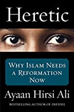 Heretic: Why Islam Needs a Reformation Now by Ayaan Hirsi Ali (March 24,2015)