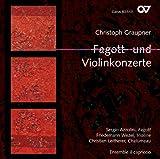 Graupner : Concertos pour basson et pour violon. Azzolini, Wezel, Leitherer.