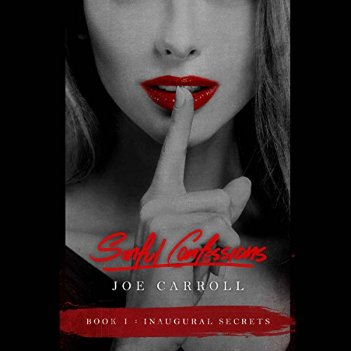 Sinful Confessions: Inaugural Secrets audiobook cover art