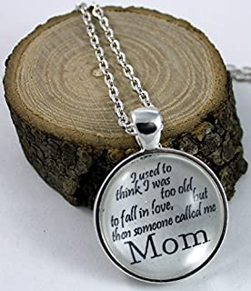 Huangwiglass Mother's Day Necklace I Thought I was Too Old to Fall in Love but Then Someone Called me Mom Vintage Style Pendant Necklace