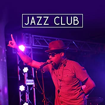Jazz Club – Jazz for Club, Bar, Restaurant, Cafe, Most Sounds of Instrumental