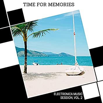 Time For Memories - Electronica Music Session, Vol. 2