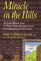 Miracle in the Hills: the Lively Personal Story of a Woman Doctor's Forty Year Crusade in the Mountains of North Carolina
