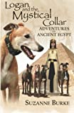 Logan and The Mystical Collar: Adventures in Ancient Egypt (Greyhound Stories) (Volume 2)