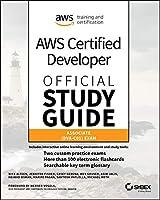 AWS Certified Developer Official Study Guide: Associate (DVA-C01) Exam