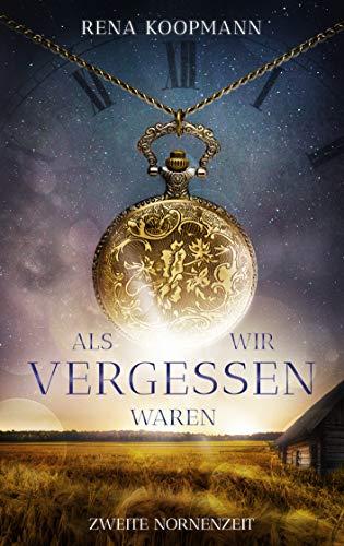 Buchseite und Rezensionen zu 'Als wir vergessen waren: Zweite Nornenzeit' von Rena Koopmann