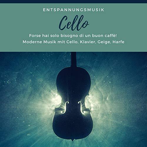 Entspannungsmusik Cello – Moderne Musik mit Cello, Klavier, Geige, Harfe