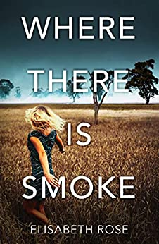 Where There Is Smoke (Taylor's Bend, #2) by [Elisabeth Rose]