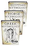 Mythology Trilogy: A Concise Guide to Greek, Norse and Egyptian Mythology (Greek Mythology - Norse Mythology - Egyptian Mythology Book 5)