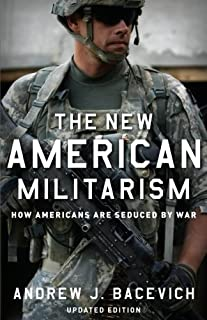 The New American Militarism: How Americans Are Seduced By War