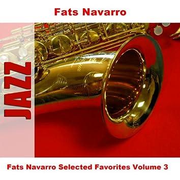 Fats Navarro Selected Favorites Volume 3