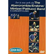 Live In New York City: The Abercrombie/ Erskine/ Mintzer/ Patitucci Band: A Concert/ Clinic [Reino Unido] [DVD]