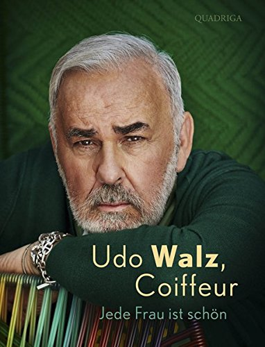 Udo Walz, Coiffeur: Jede Frau ist schön