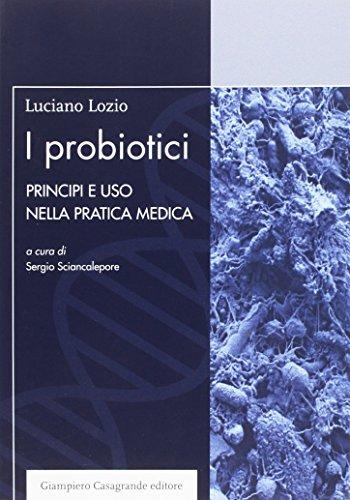 I probiotici. Principi e uso nella pratica medica