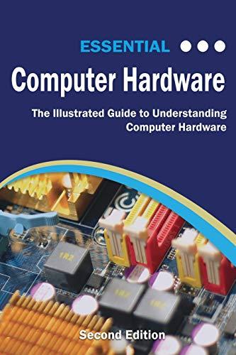 Essential Computer Hardware Seco...