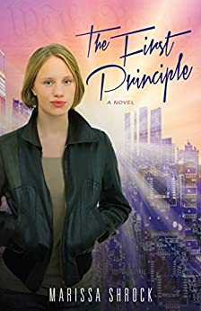 The First Principle by [Marissa Shrock]