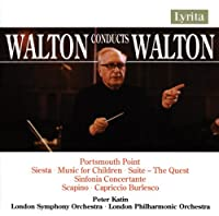 Walton: Portsmouth Point Overture / Siesta / Music for Children / Suite, The Quest / Sinfonia concertante / Scapino, A Comedy Overture / Capriccio burlesco (2006-11-14)