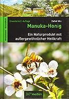 Manuka-Honig: Ein Naturprodukt mit aussergewoehnlicher Heilkraft