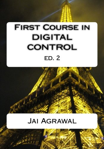 First Course in Digital Control: USING MATLAB/SIMULINK and TI 320C6713 DSP