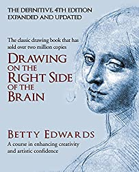 Drawing on the Right Side of the Brain: A Course in Enhancing Creativity and Artistic Confidence Hardcover – Illustrated, 1 Apr 2013