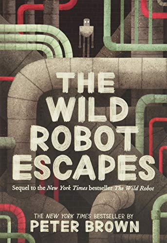 Compare Textbook Prices for The Wild Robot Escapes The Wild Robot, 2 Reprint Edition ISBN 9780316479264 by Brown, Peter