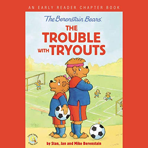 The Berenstain Bears: The Trouble with Tryouts cover art