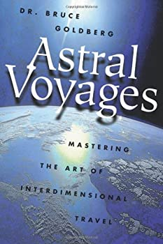 Paperback Astral Voyages: Mastering the Art of Interdimensional Travel Book