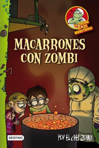 Macarrones con zombi: La cocina de los monstruos 1