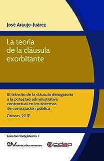 La teoría de la cláusula exorbitante: El tránsito de la cláusula derogatoria a la potestad administrativa contractual en los sistemas de contratación pública (Colección Monografías nº 7)
