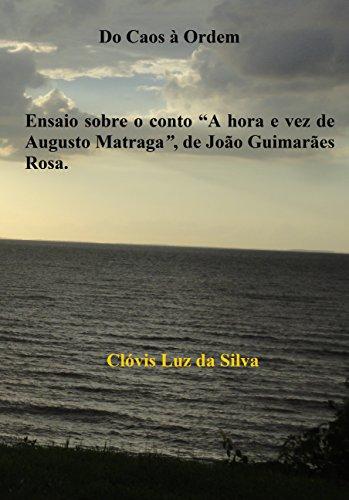 """Do Caos à Ordem : Um ensaio sobre o conto """"A hora e vez de Augusto Matraga"""", de João Guimarães Rosa"""