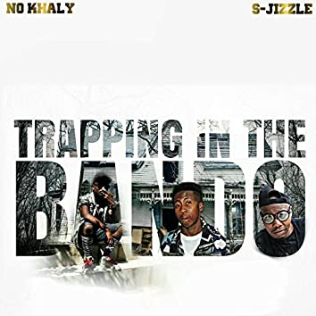 Trapping in the Bando (feat. S-Jizzle)