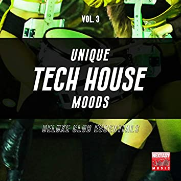 Unique Tech House Moods, Vol. 3 (Deluxe Club Essentials)