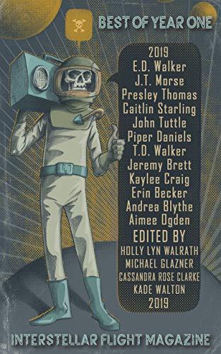 Interstellar Flight Magazine Best of Year One (Interstellar Flight Magazine Anthology Book 1) (English Edition)