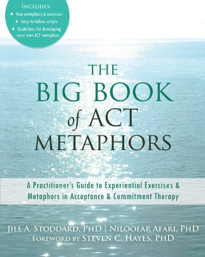 The Big Book of ACT Metaphors: A Practitioner\'s Guide to Experiential Exercises and Metaphors in Acceptance and Commitment Therapy (English Edition)