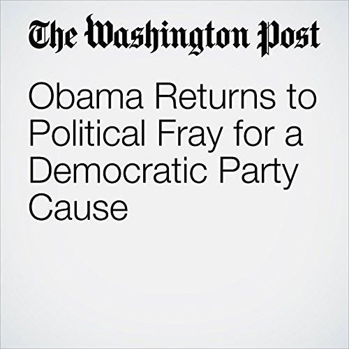 Obama Returns to Political Fray for a Democratic Party Cause copertina