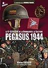 Pegasus 1944 : La 6th Airborne de la Normandie à la Baltique par Richard