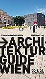 Architekturguide Wien: 20. & 21. Jahrhundert